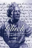 Gluck: An Eighteenth-Century Portrait in Letters and Documents