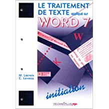 Le traitement de texte appliqué sur word 7. Initiation
