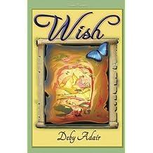 Wish: Dream's Beginning (The Unicorns of Wish Series) (Volume 1) by Deby Adair (2012-10-24)