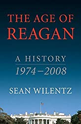 The Age of Reagan: A History, 1974-2008 by Sean Wilentz (2008-05-06)