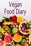 VEGAN FOOD DIARY: 100 page journal - sections for breakfast, lunch and dinner and record calories & making notes for Vegan food journal, reverse heart ... yourself to a healthy vegan or vegetarian