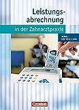 Zahnmedizinische Fachangestellte - Leistungsabrechnung in der Zahnarztpraxis (mit GOZ 2012): BEMA, GOZ 2012, GOÄ (3. Auflage): Schülerbuch