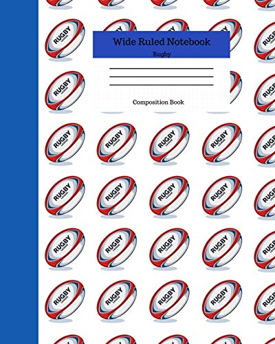Wide Ruled Notebook Rugby Composition Book: Blank Lined Journal for Adults and Kids. 8