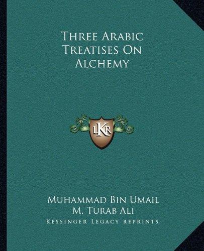 Three Arabic Treatises on Alchemy por Muhammad Bin Umail