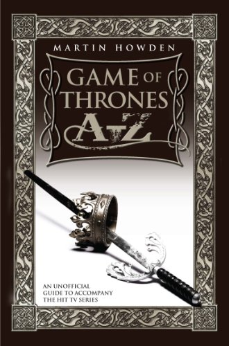 Games of Thrones A-Z: An Unofficial Guide to Accompany the Hit TV Series (English Edition)