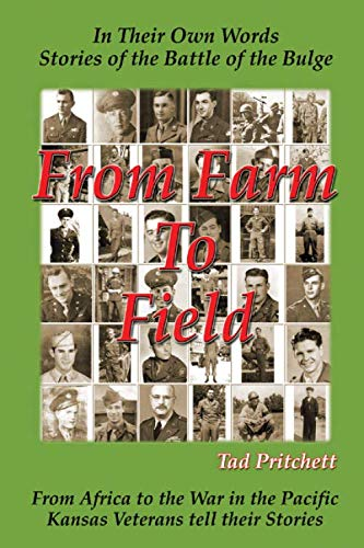 From Farm To Field: In Their Own Words, Stories of the Battle of the Bulge
