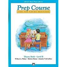 Alfred's Basic Piano Prep Course Theory, Bk B: For the Young Beginner (Alfred's Basic Piano Library) by Willard A. Palmer (1988-01-10)