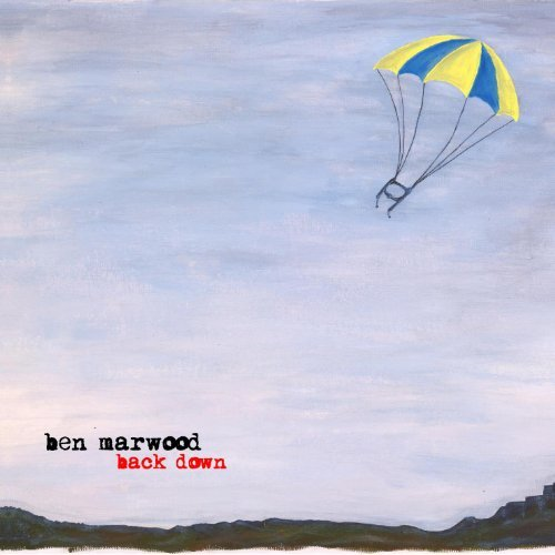 Back Down By Ben Marwood (2014-06-01)