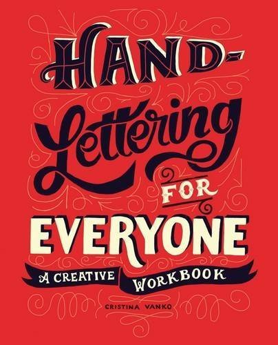 Hand-Lettering for Everyone: A Creative Workbook by Cristina Vanko (2015-10-06)