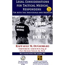 Legal Considerations for Tactical Medical Responders: For Both the Individuals and Agencies (English Edition)