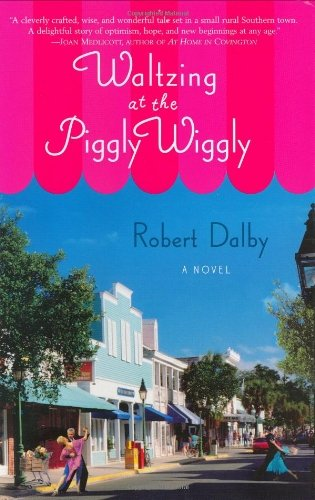 waltzing-at-the-piggly-wiggly-by-robert-dalby-2006-08-03
