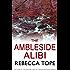 The Ambleside Alibi (The Lake District Mysteries Book 2)