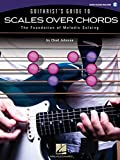 Guitarist'S Guide To Scales Over Chords Melodic Soloing Tab Bk/Cd (Book & CD)