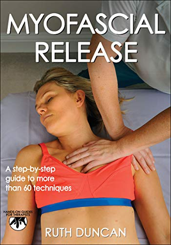 Myofascial Release (Hands-on Guides for Therapists) por Ruth Duncan