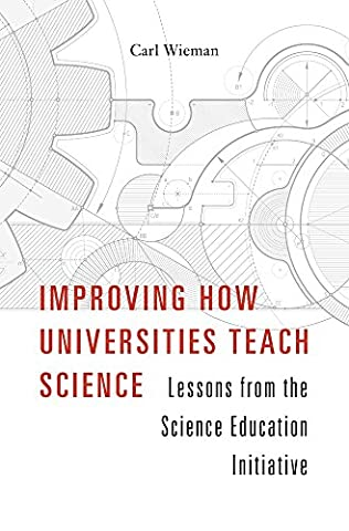 Improving How Universities Teach Science: Lessons from the Science Education