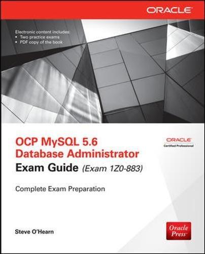 OCP MySQL 5.6 Database Administrator All-in-One Exam Guide (Exam 1Z0-883) por Steve O'Hearn
