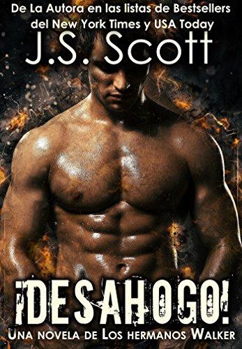 Descargar Libro ¡Desahogo! : Una Novela De Los Hermanos Walker de J. S. Scott
