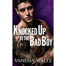 Knocked Up by the Bad Boy by Vanessa Waltz (2015-05-06)