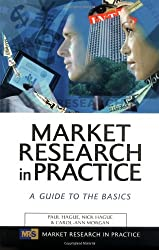Market Research in Practice: A Guide to the Basics