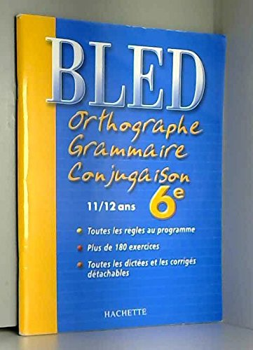 Bled : Orthographe Grammaire Conjugaison 6ème, édition 2004 par D. Berlion