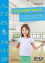 Lernzirkel Sport, Bd.3 : Bewegen, Spielen, Entspannen an Stationen