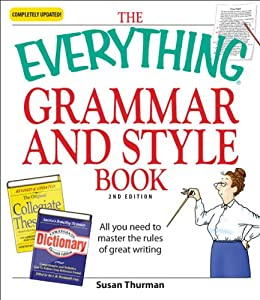 The Everything Grammar and Style Book: All you need to master the rules of great writing par [Thurman, Susan]