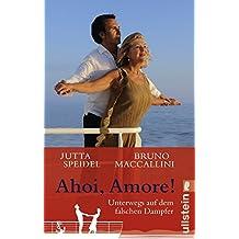 Ahoi, amore!: Unterwegs auf dem falschen Dampfer