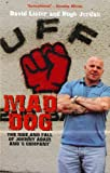 Mad Dog: The Rise and Fall of Johnny Adair and 'C Company' (English Edition)