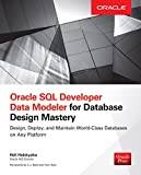 Oracle SQL Developer Data Modeler for Database Design Mastery (Oracle Press)