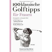 100 klassische Golftipps für Frauen