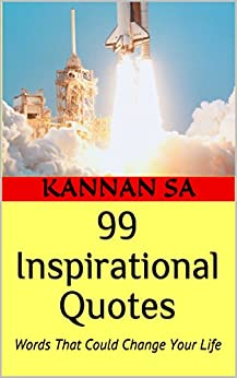 99 Inspirational Quotes: Words That Could Change Your Life by [Sa, Kannan]