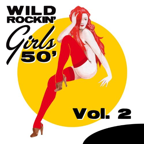 Wild Rockin' Girls 50', Vol. 2 (Girl ' 50 S)