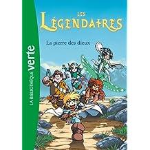 Les Légendaires 01 - La pierre des dieux