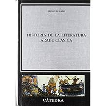 Historia de la literatura árabe clásica (Crítica Y Estudios Literarios - Historias De La Literatura)