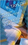 PATTERN RECOGNITION AND CLASSIFICATION USING MATLAB