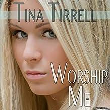 Worship Me: A Sex Goddess Worship Fantasy