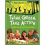 Think Green, Take Action: Books and Activities for Kids (Teacher Ideas Press Books)