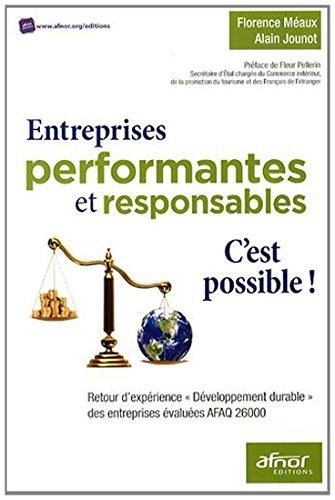 Entreprises performantes et responsables : c'est possible ! : Retour d'expérience