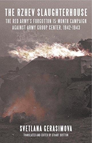 The Rzhev Slaughterhouse: The Red Army's Forgotten 15-month Campaign against Army Group Center, 1942-1943 por Svetlana Gerasimova