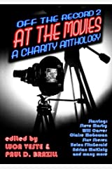 Off The Record 2 - At The Movies - A Charity Anthology Paperback