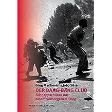 Der Bang-Bang Club: Schnappschüsse aus einem verborgenen Krieg (AfrikaAWunderhorn)