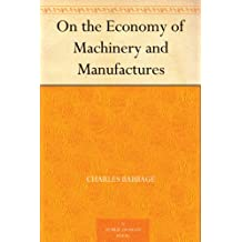 On the Economy of Machinery and Manufactures (English Edition)