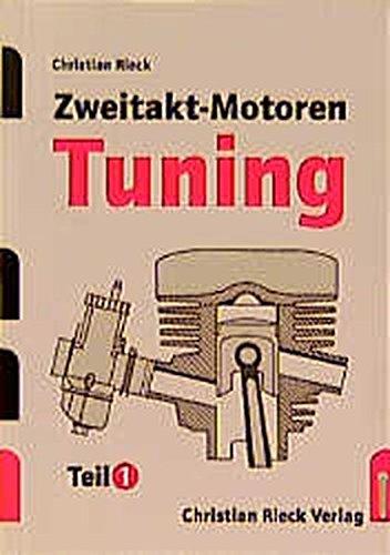 Zweitakt-Motoren-Tuning, Tl.1, Leistungssteigerungen gebraucht kaufen  Wird an jeden Ort in Deutschland