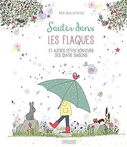 """Afficher """"Sauter dans les flaques et autres petits bonheurs des quatre saisons"""""""