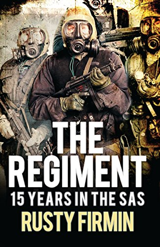 The Regiment: 15 Years in the SAS (Special Air Service)
