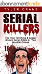 Serial Killers: The most Terrifying &...