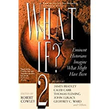 What If? II: Eminent Historians Imagine What Might Have Been by Unknown(2002-10-01)