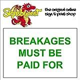 BREAKAGES Must BE Paid for wetterfestes Schild 5174 Aluminium, PVC oder Aufkleber 15cm x 20cm approx 6