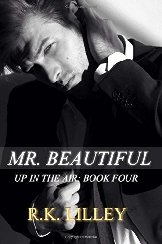 Mr. Beautiful: 4 (Up in the Air) by Lilley, R.K. (October 15, 2014) Paperback