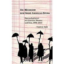 Die Rückkehr der Great American Opera: Opernadaptionen aus Literatur, Theater und Film, 1998–2015